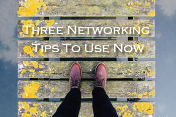 Three Networking Tips To Use Now