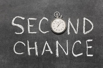 Everyone May Have A Second Chance!