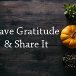 Have Gratitude and Share It