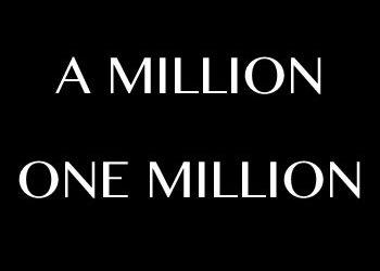 A Million. One Million.
