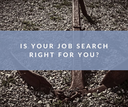 Is Your Job Search Right For You?