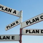 How Far Do You Plan For Your Plan B? To Plan C? To Plan D?