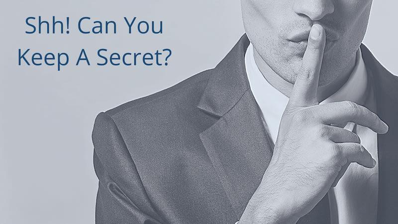 Shh! Can You Keep A Secret?